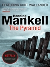 The Pyramid (eBook): Kurt Wallander Series, Book 9